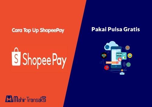 Cara Top Up ShopeePay Pakai Pulsa