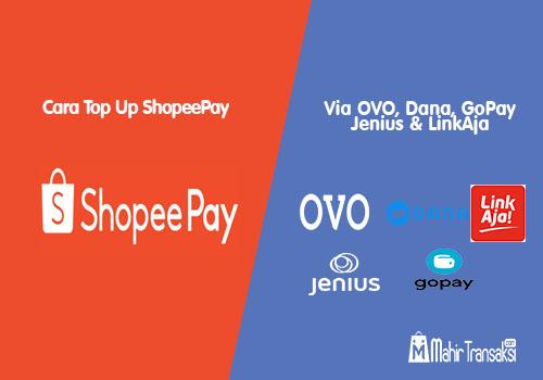Cara Isi Saldo ShopeePay Lewat OVO, Dana, GoPay, Jenius & LinkAja
