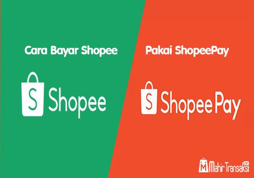 Cara Bayar Shopee Pakai ShopeePay