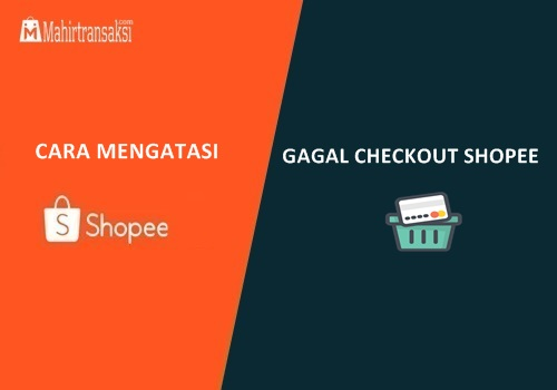 Cara Mengatasi Gagal Checkout Shopee