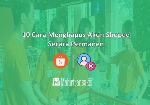 Cara Menghapus Akun Shopee Secara Permanen
