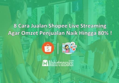 Cara Jualan Shopee Live Streaming