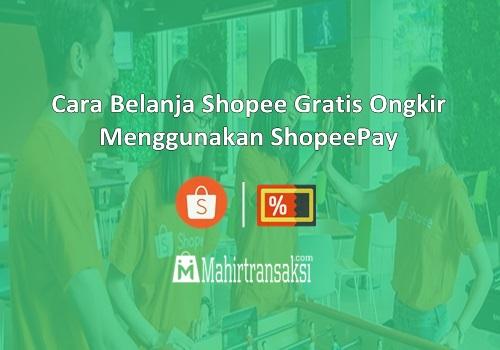 Cara Belanja Gratis Ongkir Di Shopee Pakai ShopeePay