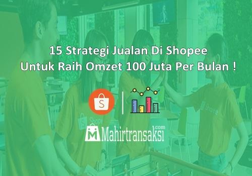 Strategi Jualan Di Shopee Untuk Raih Omzet 100 Juta Per Bulan !