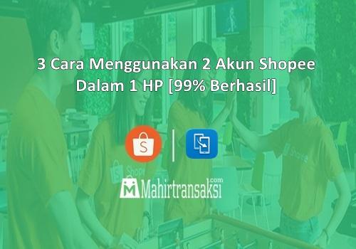 Cara Menggunakan 2 Akun Shopee Dalam 1 HP