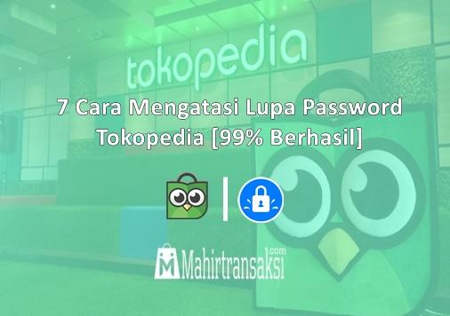 Cara Mengatasi Lupa Password Tokopedia