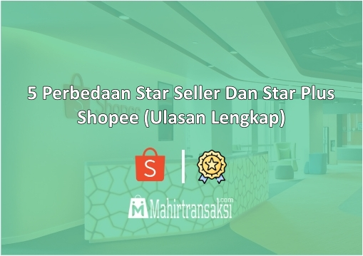 Perbedaan Star Seller Dan Star Plus Shopee