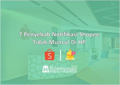 Notifikasi Shopee Tidak Muncul Di HP