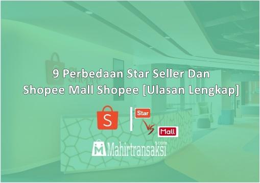 Perbedaan Star Seller Dan Shopee Mall Di Shopee