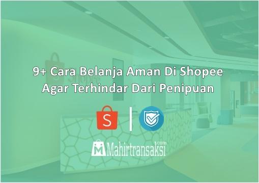Cara Belanja Aman Di Shopee Agar Terhindar Dari Penipuan