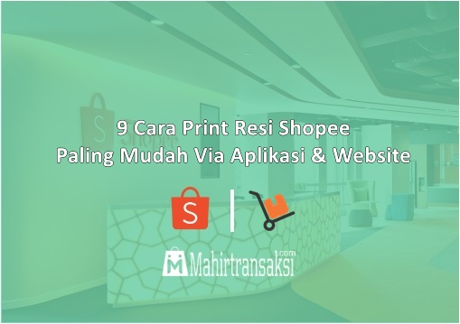 Cara Print Resi Shopee Paling Mudah Via Aplikasi & Website