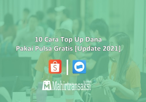 10 Cara Top Up Dana Pakai Pulsa Gratis [Update 2021]