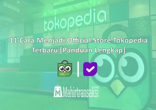 Cara Menjadi Official Store Tokopedia Terbaru