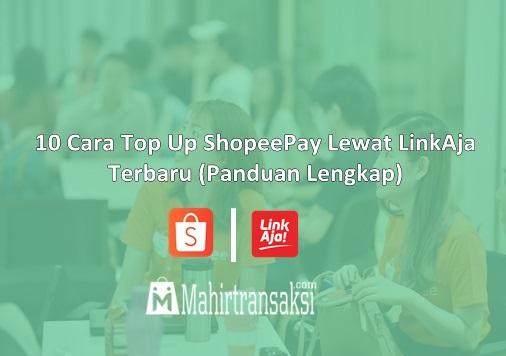Cara Top Up ShopeePay Lewat LinkAja Terbaru