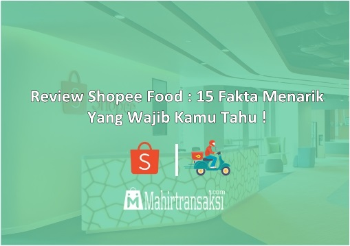 Review Shopee Food : 15 Fakta Menarik Yang Wajib Kamu Tahu