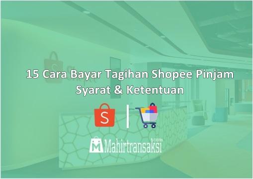 Cara Bayar Tagihan Shopee Pinjam : Syarat & Ketentuan
