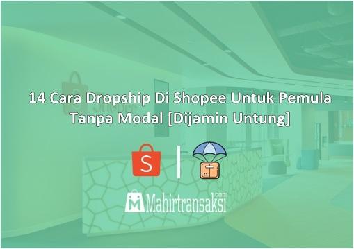 Cara Dropship Di Shopee Untuk Pemula