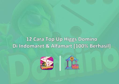 Cara Top Up Higgs Domino Di Indomaret & Alfamart