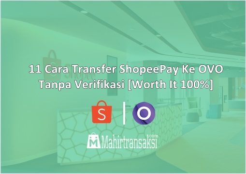 Cara Transfer ShopeePay Ke OVO Tanpa Verifikasi