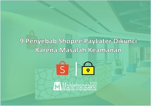 Penyebab Shopee PayLater Dikunci Karena Masalah Keamanan