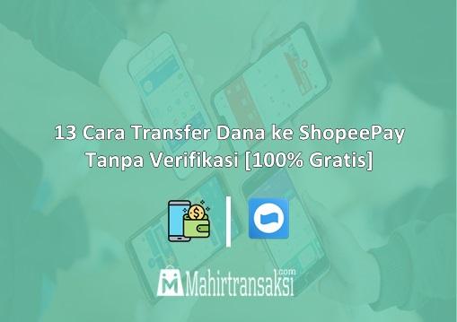 Cara Transfer Dana ke ShopeePay Tanpa Verifikasi