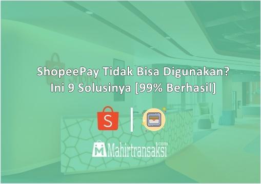 ShopeePay Tidak Bisa Digunakan Saat Belanja