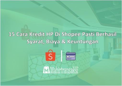 Cara Kredit HP Di Shopee